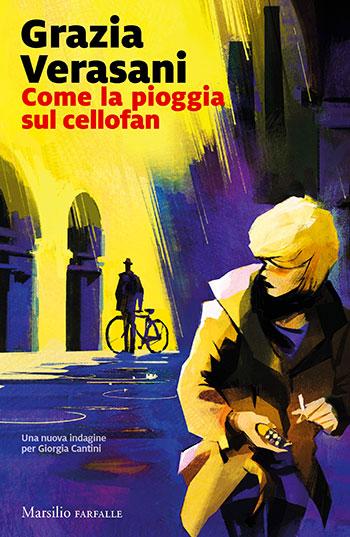 Grazia Verasani, Come la pioggia sul cellofan