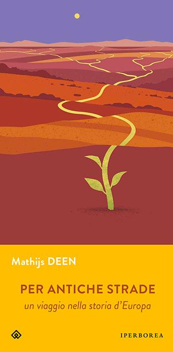 Mathijs Deen, Per antiche strade. Un viaggio nella storia d'Europa