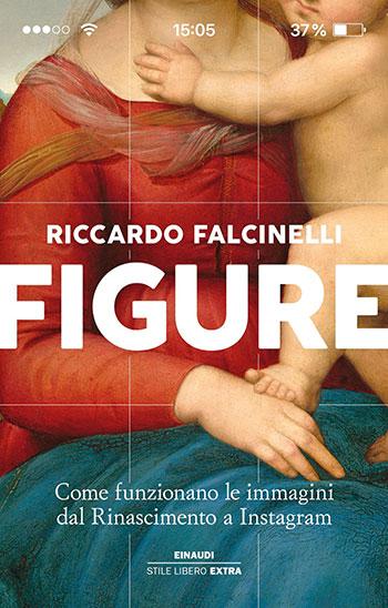 Leggi il libro Figure di Riccardo Falcinelli e scopri i segreti delle immagini più iconiche della storia e come sono state realizzate.
